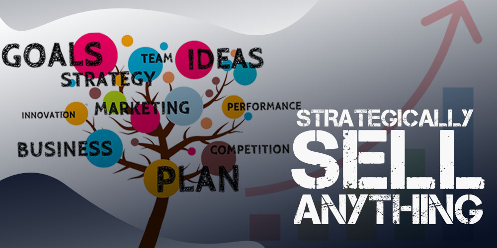 Strategically methods for Sell Anything