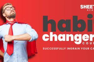 Habbit Changer Course – Sheetal Academy